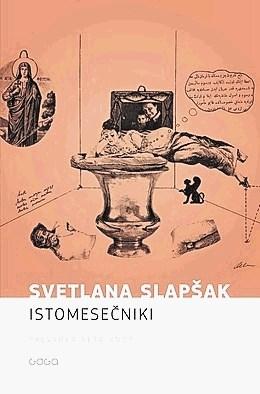 Recenzija romana Istomesečniki Svetlane Slapšak: Kuhinja s pravim razgledom